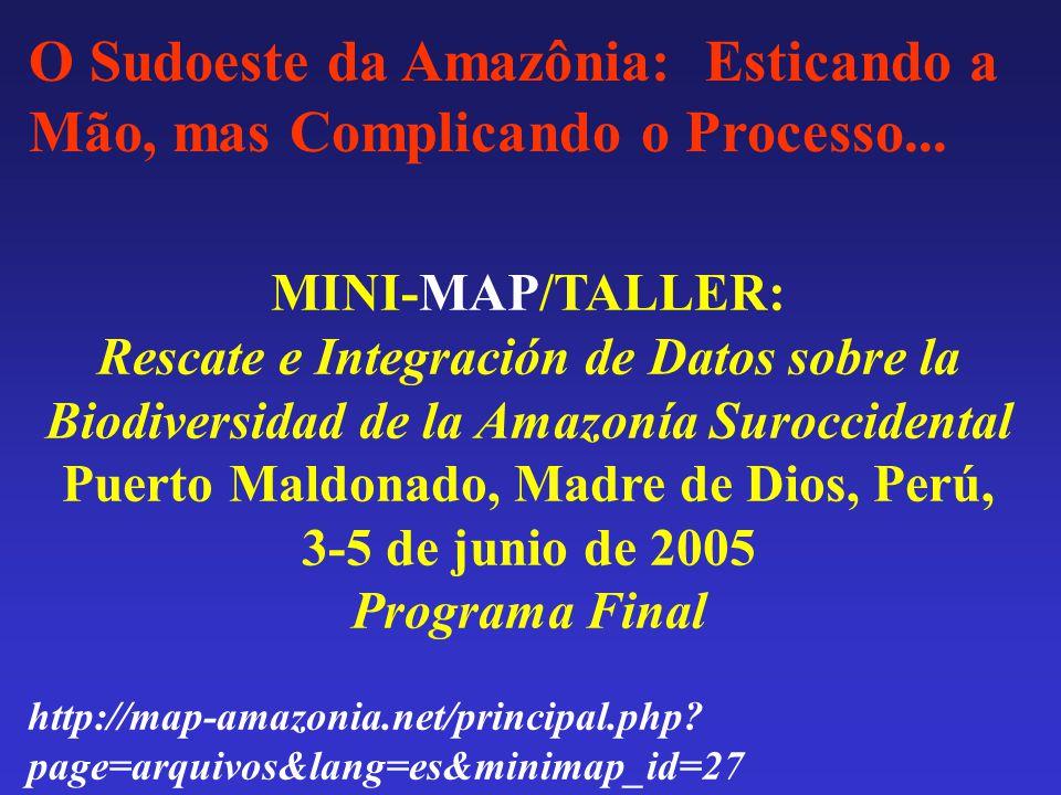 MINI-MAP/TALLER: Rescate e Integración de Datos sobre la Biodiversidad de la Amazonía Suroccidental Puerto Maldonado, Madre de Dios, Perú, 3-5 de juni