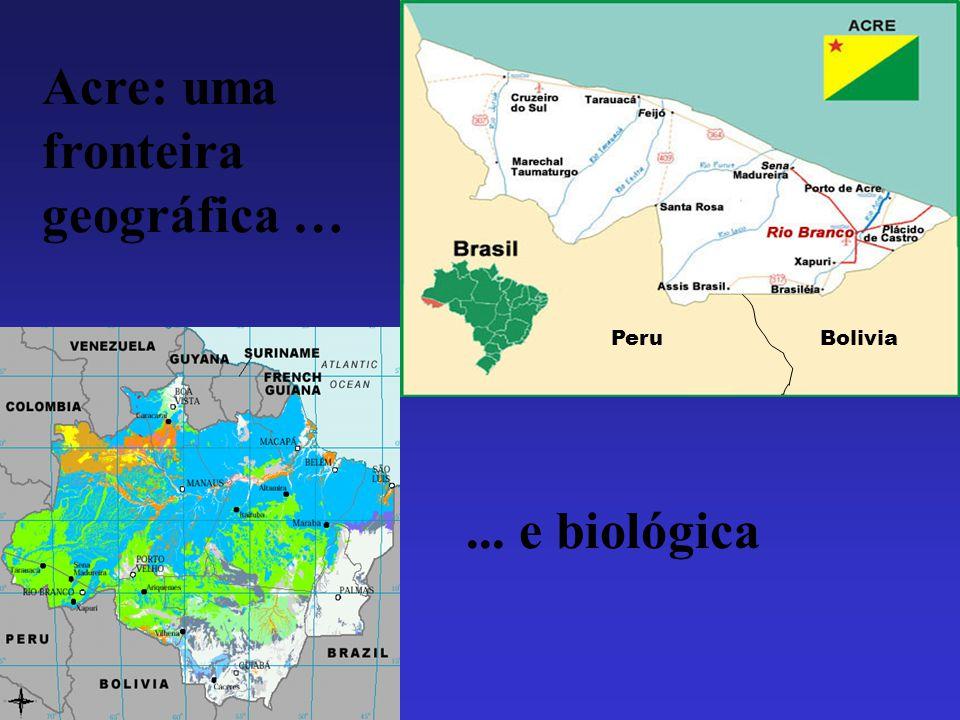 BoliviaPeru Acre: uma fronteira geográfica …... e biológica