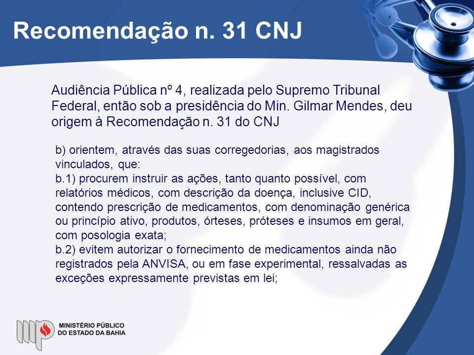 Recomendação n. 31 CNJ Audiência Pública nº 4, realizada pelo Supremo Tribunal Federal, então sob a presidência do Min. Gilmar Mendes, deu origem à Re
