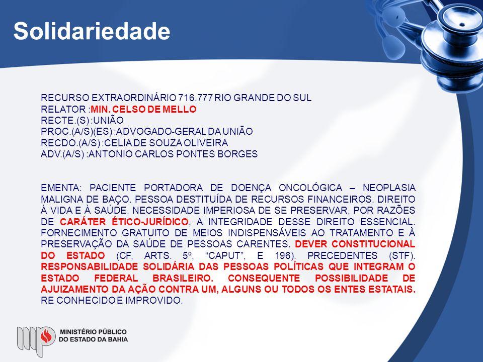 Solidariedade RECURSO EXTRAORDINÁRIO 716.777 RIO GRANDE DO SUL RELATOR :MIN. CELSO DE MELLO RECTE.(S) :UNIÃO PROC.(A/S)(ES) :ADVOGADO-GERAL DA UNIÃO R
