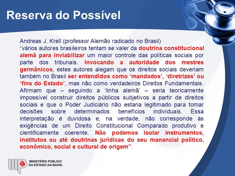 """Reserva do Possível Andreas J. Krell (professor Alemão radicado no Brasil) """"vários autores brasileiros tentam se valer da doutrina constitucional alem"""