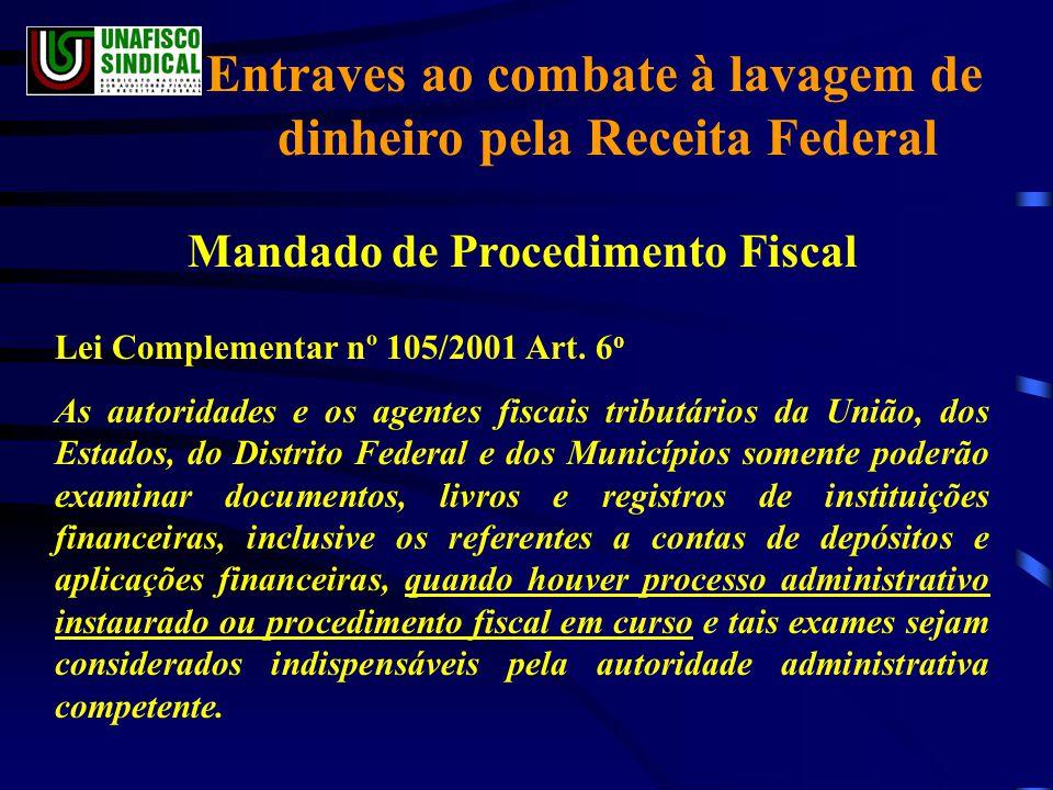 Entraves ao combate à lavagem de dinheiro pela Receita Federal Mandado de Procedimento Fiscal Lei Complementar nº 105/2001 Art.