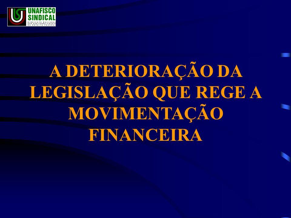 A DETERIORAÇÃO DA LEGISLAÇÃO QUE REGE A MOVIMENTAÇÃO FINANCEIRA