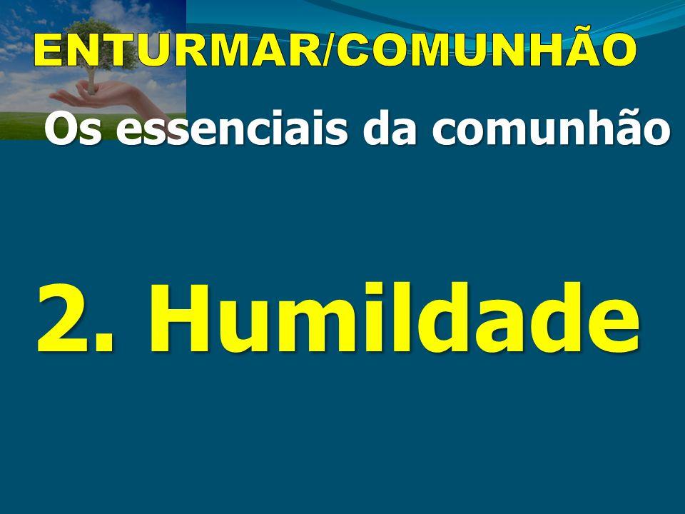 Os essenciais da comunhão 2. Humildade