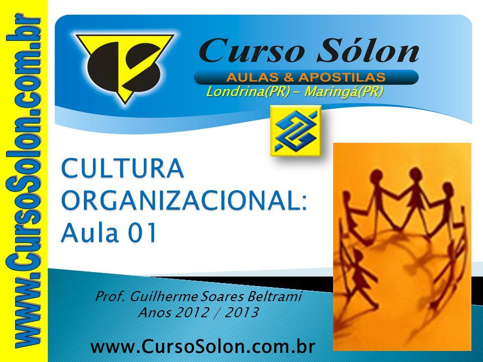 www.CursoSolon.com.br Concurso Banco do Brasil Prof. Guilherme Soares Beltrami Anos 2012 / 2013 Londrina(PR) - Maringá(PR)