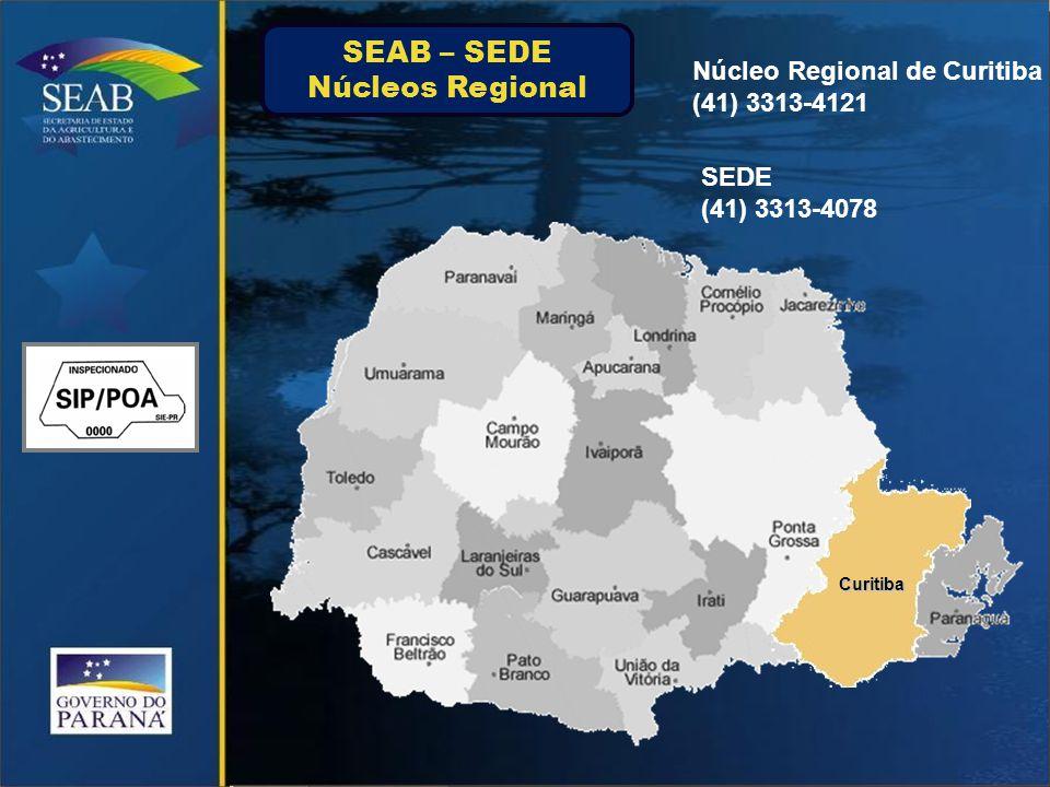 Curitiba SEDE (41) 3313-4078 Núcleo Regional de Curitiba (41) 3313-4121 SEAB – SEDE Núcleos Regional