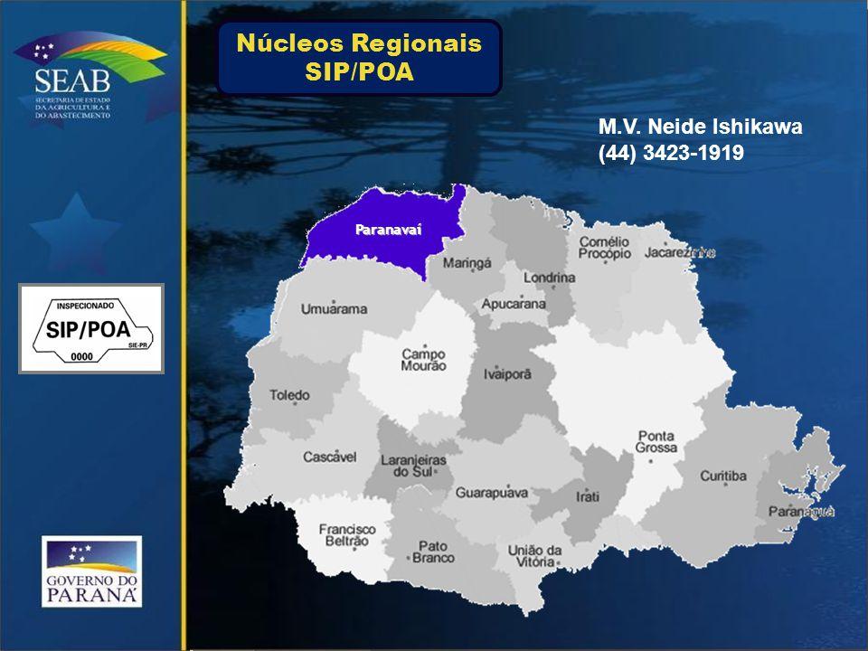 Paranavaí M.V. Neide Ishikawa (44) 3423-1919 Núcleos Regionais SIP/POA