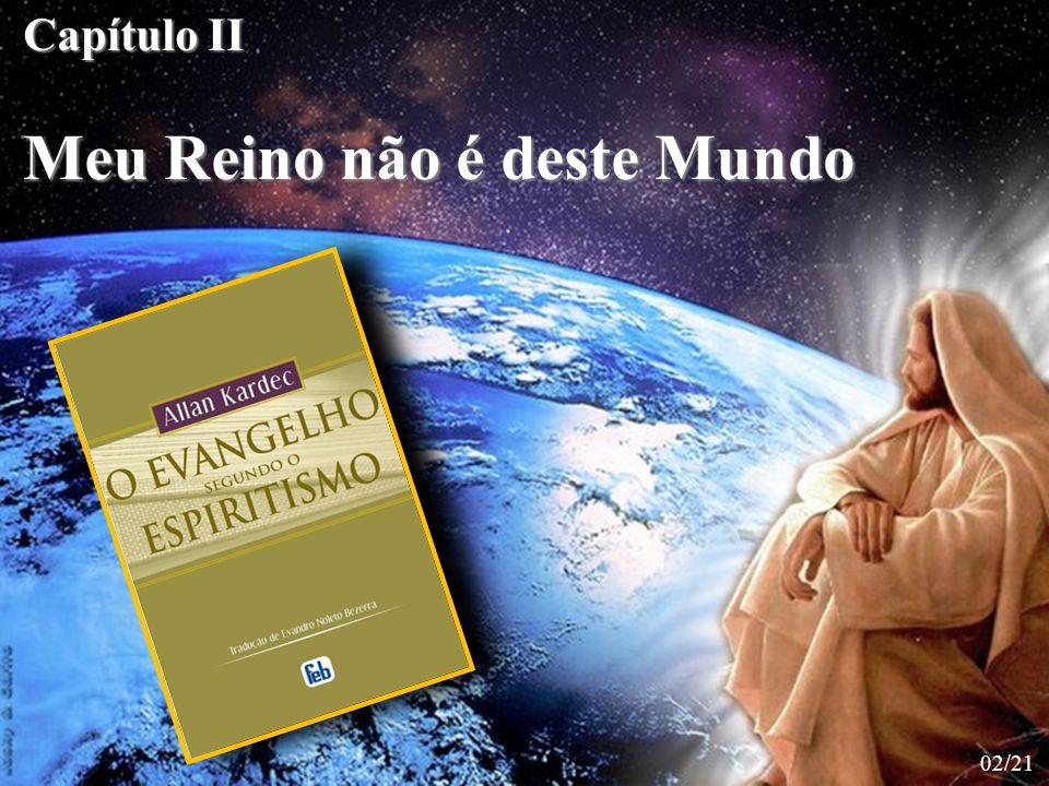 Pilatos...perguntou-lhe: És o rei dos judeus.Respondeu-lhe Jesus: Meu reino não é deste mundo.