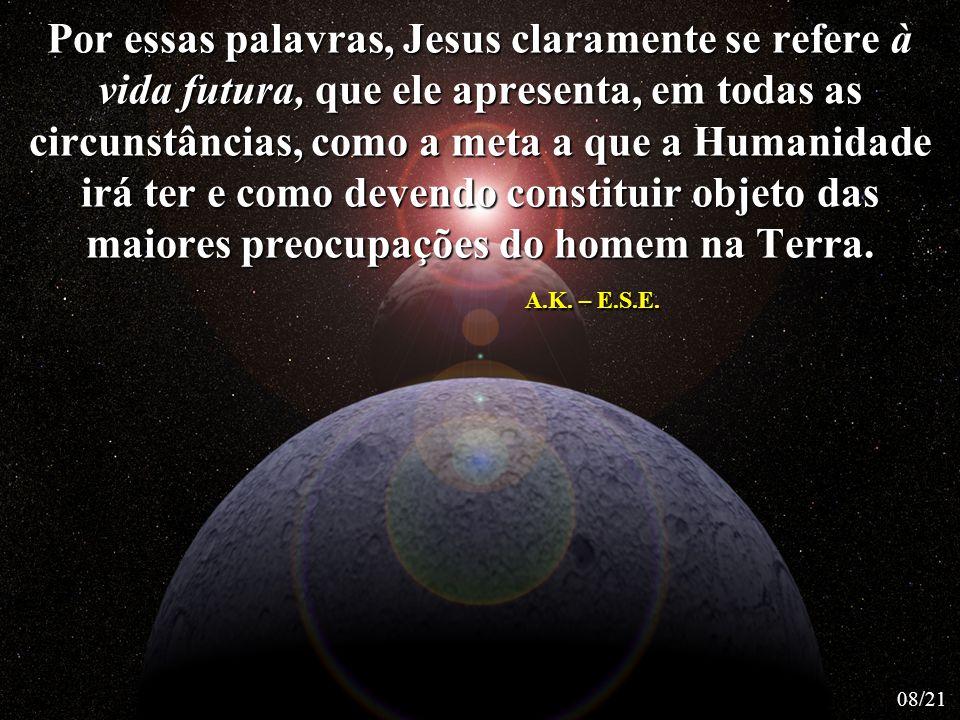-Dar aos homens luz completa, estes ficariam deslumbrados: não a compreenderiam; Jesus Cristo 09/21