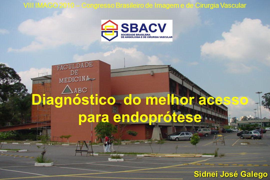 Título Autores Disciplina de Angiologia e Cirurgia Vascular Faculdade de Medicina do ABC Diagnóstico do melhor acesso para endoprótese Sidnei José Gal