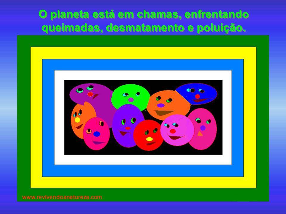 O planeta está em chamas, enfrentando queimadas, desmatamento e poluição. www.revivendoanatureza.com