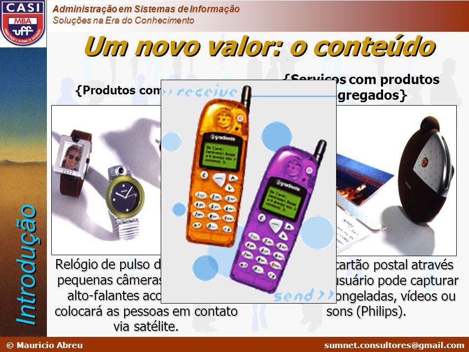 sumnet@microlink.com.br © Mauricio Abreusumnet.consultores@gmail.com Administração em Sistemas de Informação Soluções na Era do Conhecimento Um novo v