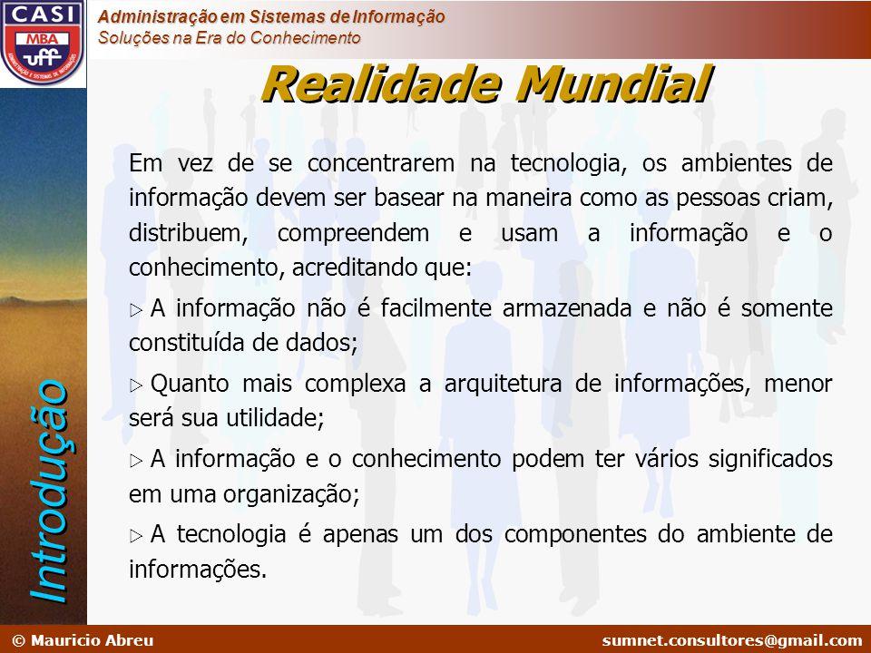 sumnet@microlink.com.br © Mauricio Abreusumnet.consultores@gmail.com Administração em Sistemas de Informação Soluções na Era do Conhecimento Em vez de