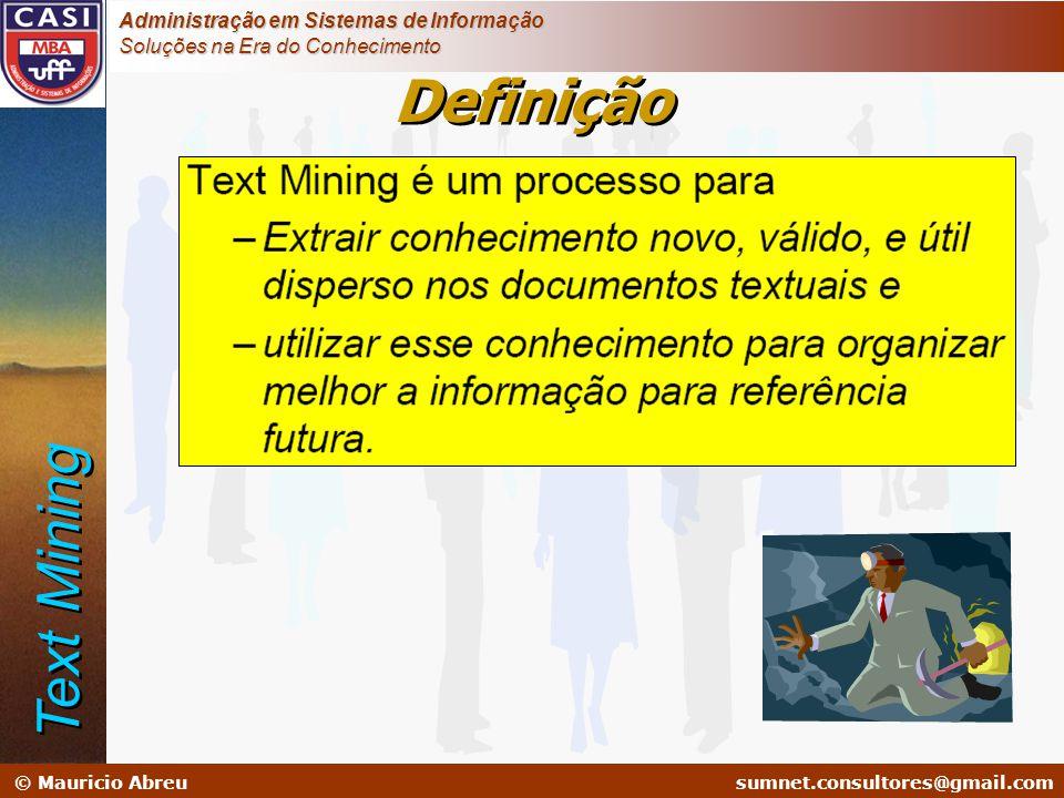 sumnet@microlink.com.br © Mauricio Abreusumnet.consultores@gmail.com Administração em Sistemas de Informação Soluções na Era do Conhecimento Definição