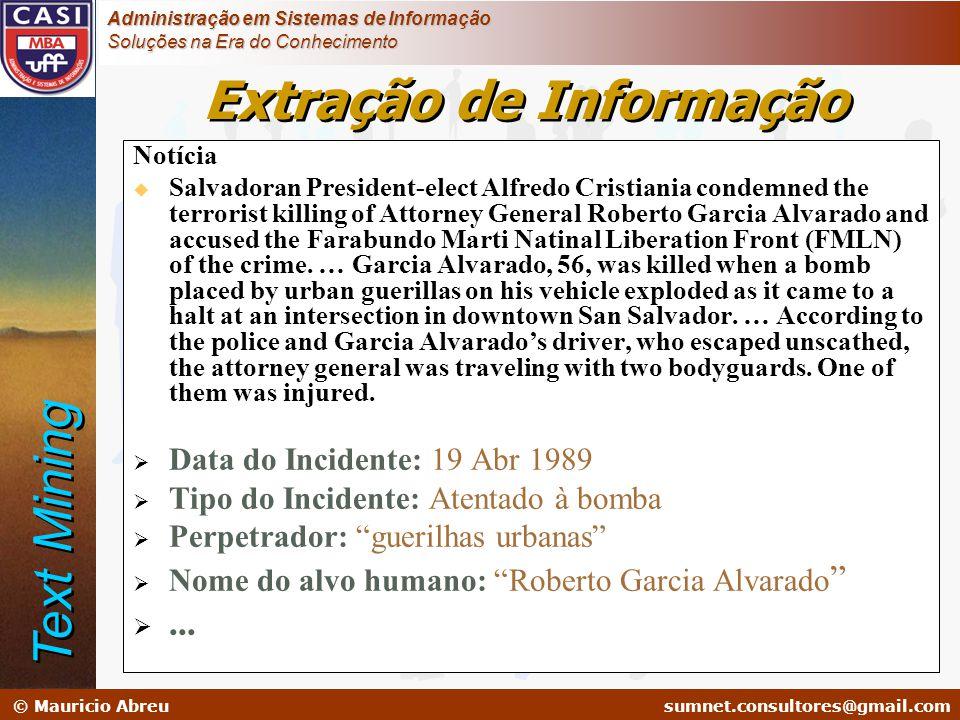sumnet@microlink.com.br © Mauricio Abreusumnet.consultores@gmail.com Administração em Sistemas de Informação Soluções na Era do Conhecimento Notícia u
