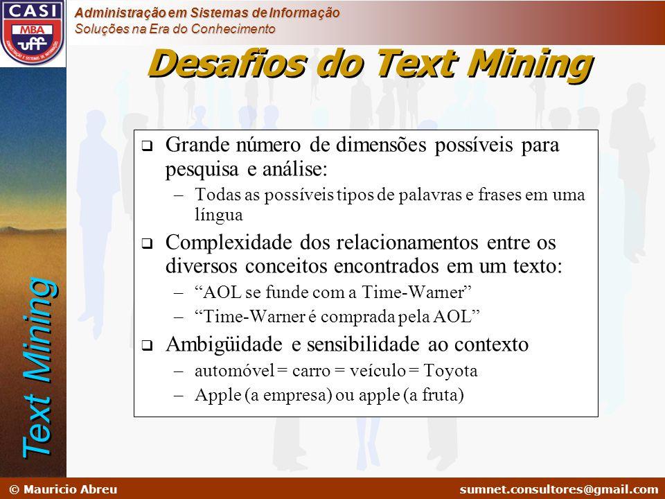 sumnet@microlink.com.br © Mauricio Abreusumnet.consultores@gmail.com Administração em Sistemas de Informação Soluções na Era do Conhecimento Desafios