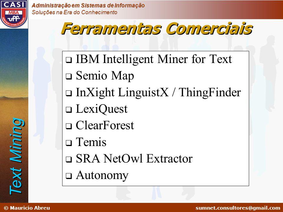 sumnet@microlink.com.br © Mauricio Abreusumnet.consultores@gmail.com Administração em Sistemas de Informação Soluções na Era do Conhecimento Ferrament