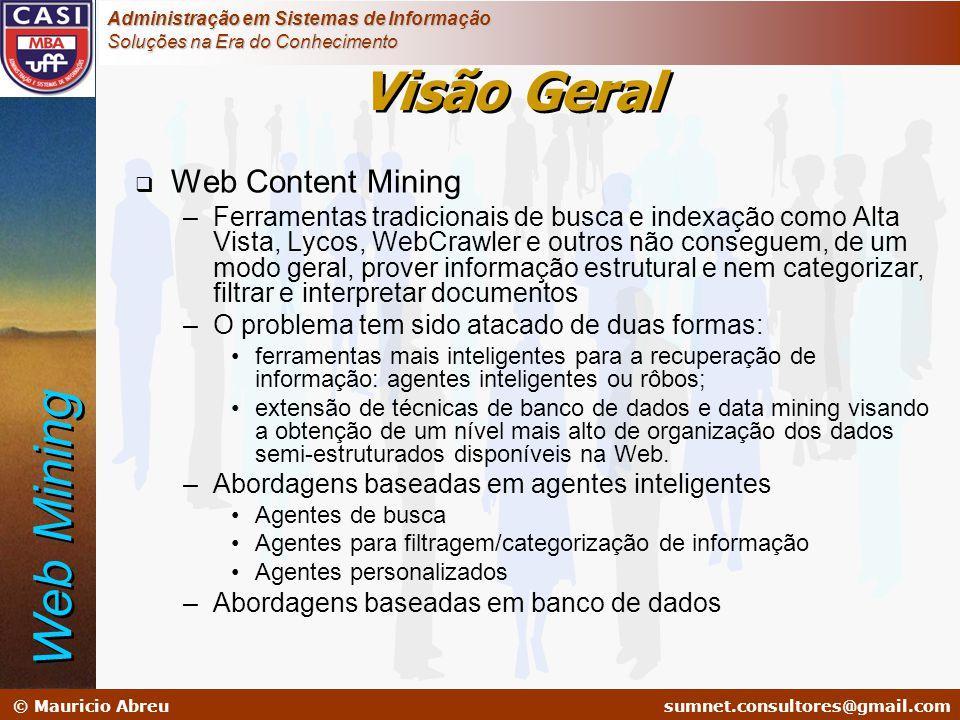 sumnet@microlink.com.br © Mauricio Abreusumnet.consultores@gmail.com Administração em Sistemas de Informação Soluções na Era do Conhecimento  Web Con
