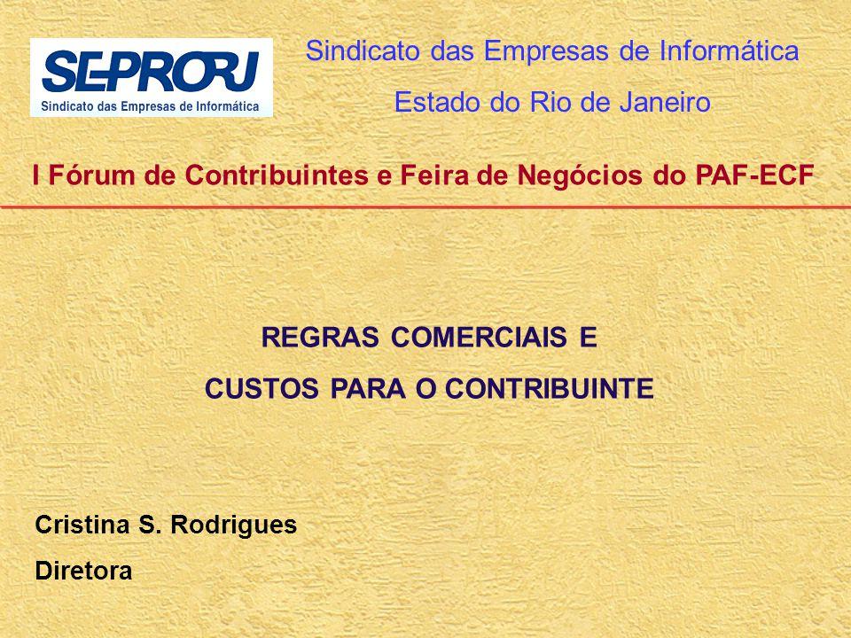 I Fórum de Contribuintes e Feira de Negócios do PAF-ECF Sindicato das Empresas de Informática Estado do Rio de Janeiro Cristina S.