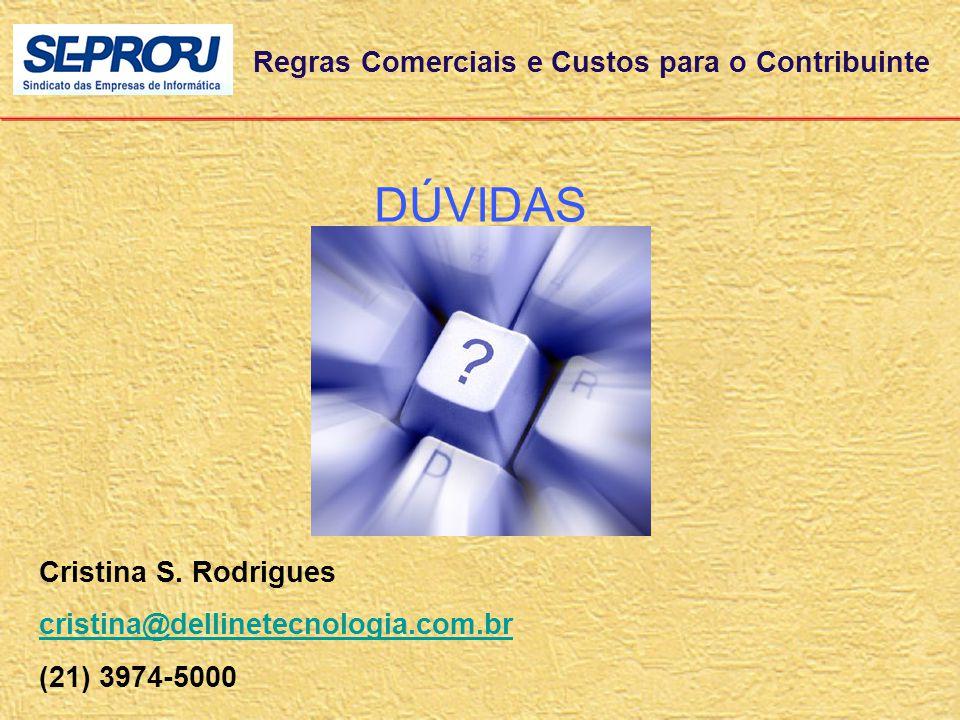 DÚVIDAS Regras Comerciais e Custos para o Contribuinte Cristina S.
