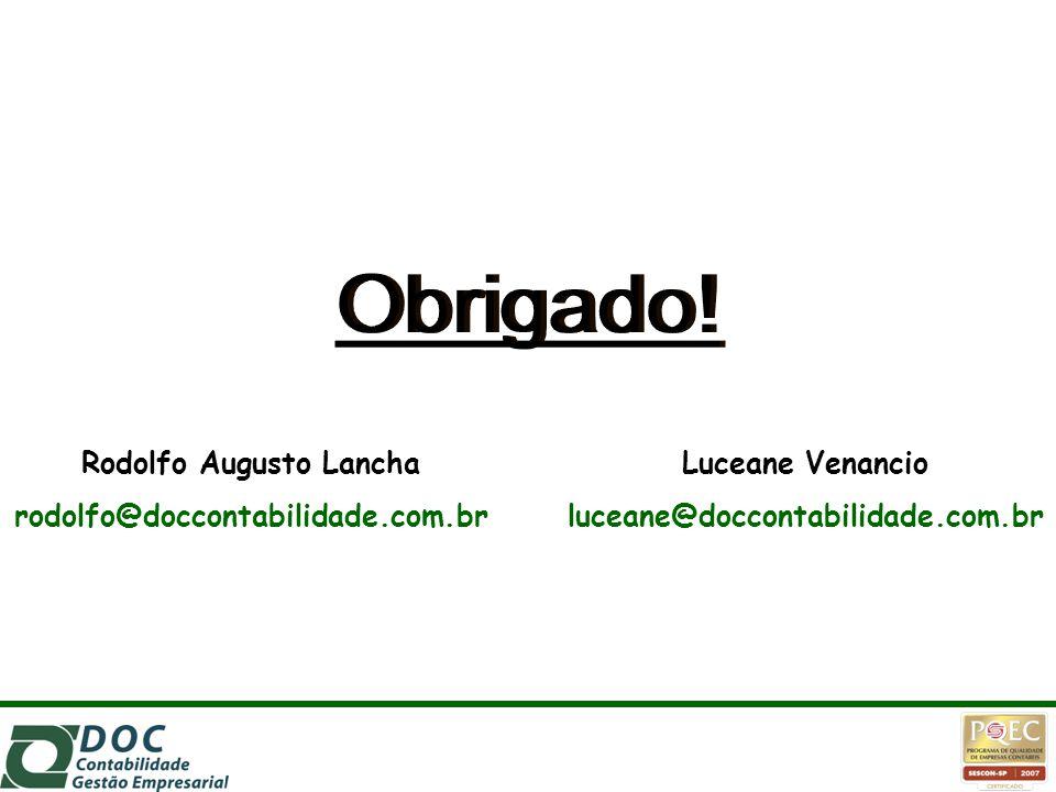 Rodolfo Augusto Lancha rodolfo@doccontabilidade.com.br Luceane Venancio luceane@doccontabilidade.com.br