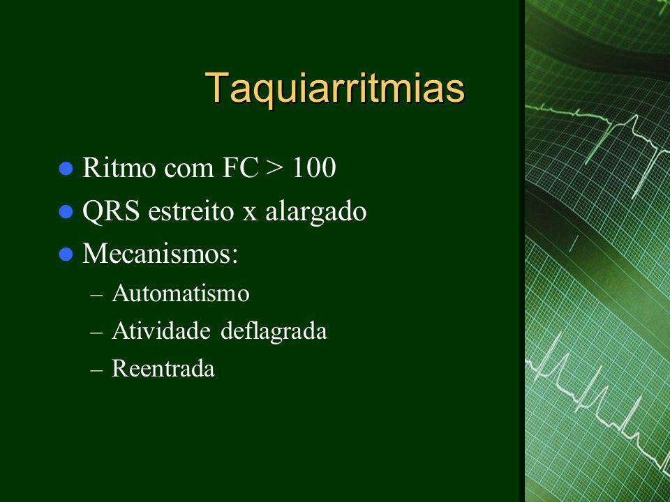 Taquiarritmias  Taquicardia juncional não paroxística – Freqüência 70-120bpm – QRS estreito, sem onda P – Mecanismo: atividade deflagrada – Intoxicação digitálica, hipocalemia, IAM, pós cirúrgico – Tratamento da causa