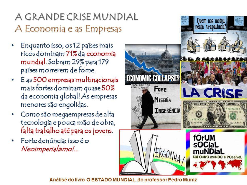 A GRANDE CRISE MUNDIAL A Fome, a Miséria e o Genocídio • A grande crise mundial é secular e endêmica.