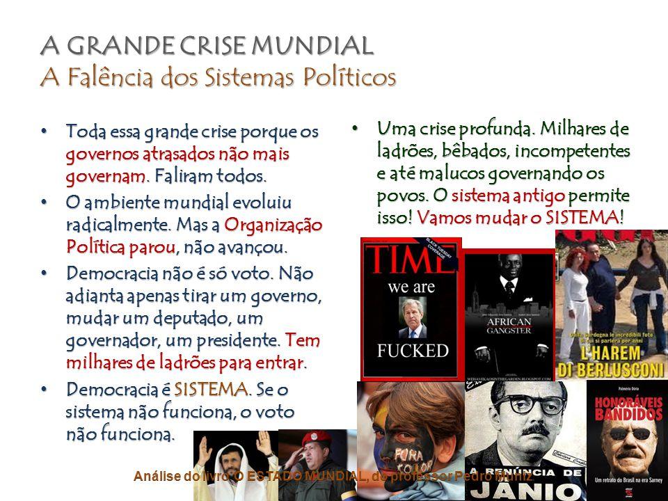 A GRANDE CRISE MUNDIAL O Megadesperdício Político • As perdas governamentais já são infinitas.