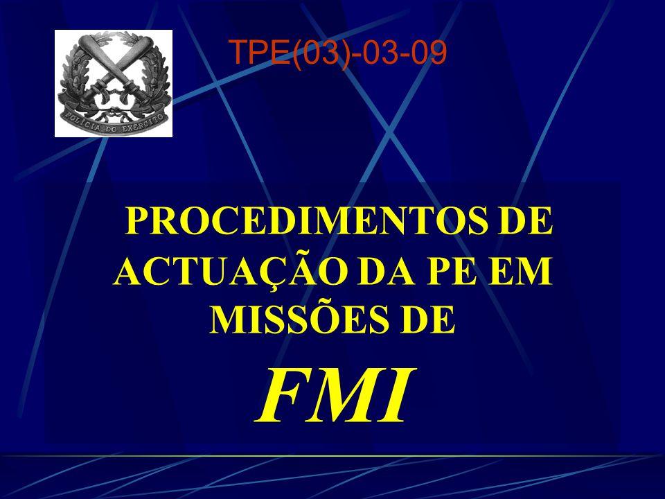 PROCEDIMENTOS DE ACTUAÇÃO DA PE EM MISSÕES DE FMI TPE(03)-03-09