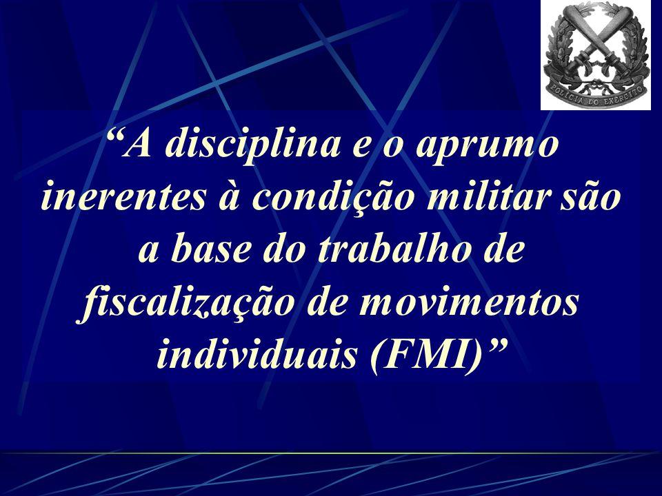 A disciplina e o aprumo inerentes à condição militar são a base do trabalho de fiscalização de movimentos individuais (FMI)