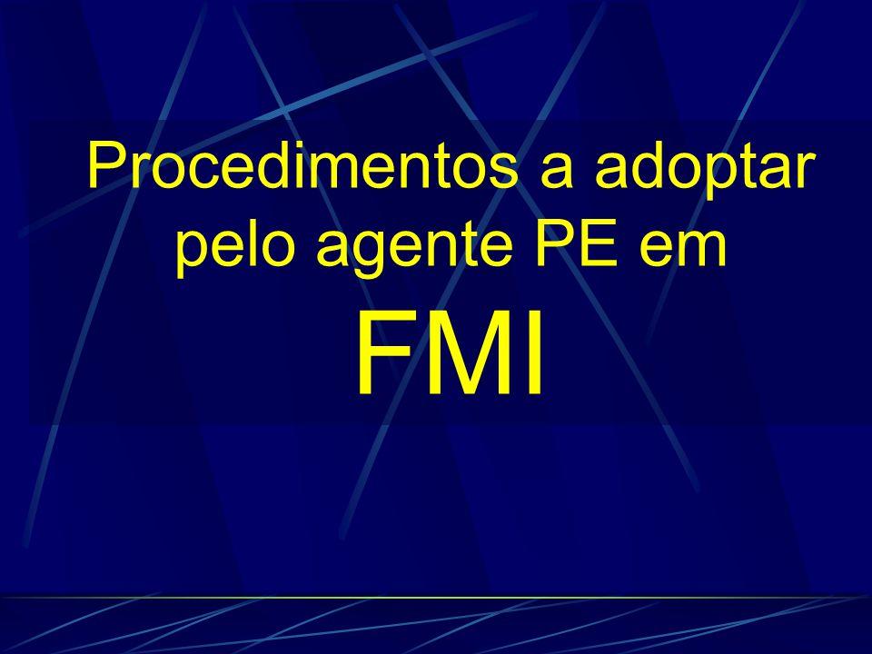 Procedimentos a adoptar pelo agente PE em FMI