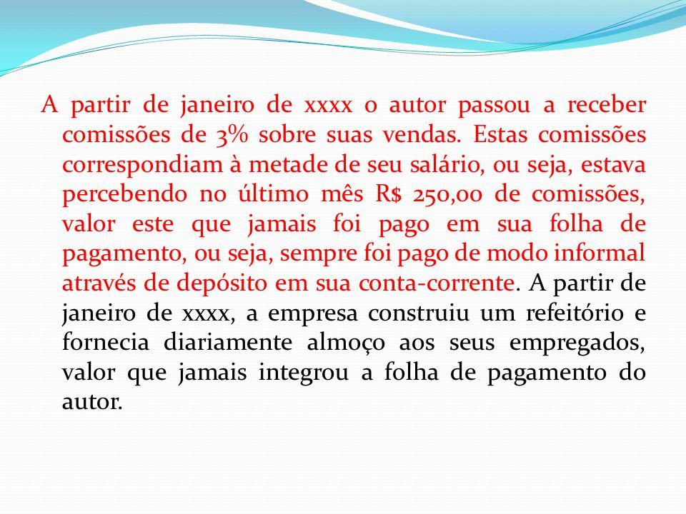 A partir de janeiro de xxxx o autor passou a receber comissões de 3% sobre suas vendas.