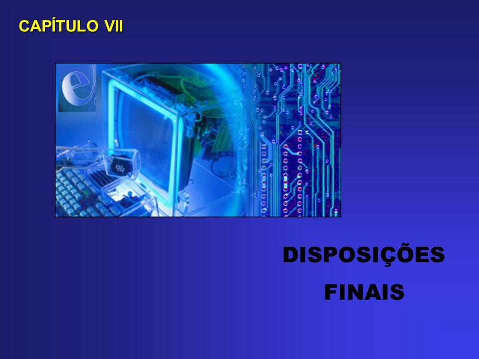 DISPOSIÇÕES FINAIS CAPÍTULO VII