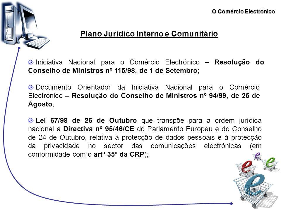 O Comércio Electrónico Plano Jurídico Interno e Comunitário Iniciativa Nacional para o Comércio Electrónico – Resolução do Conselho de Ministros nº 11