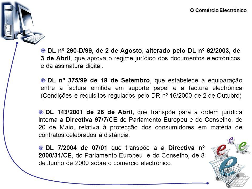 O Comércio Electrónico DL nº 290-D/99, de 2 de Agosto, alterado pelo DL nº 62/2003, de 3 de Abril, que aprova o regime jurídico dos documentos electró