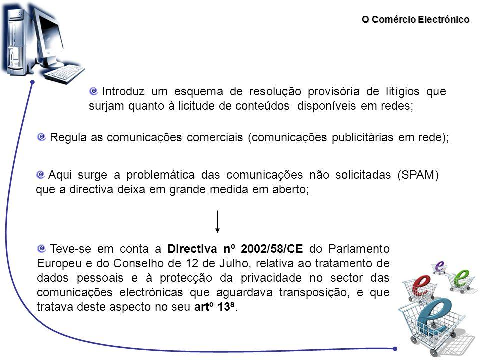 O Comércio Electrónico Introduz um esquema de resolução provisória de litígios que surjam quanto à licitude de conteúdos disponíveis em redes; Regula