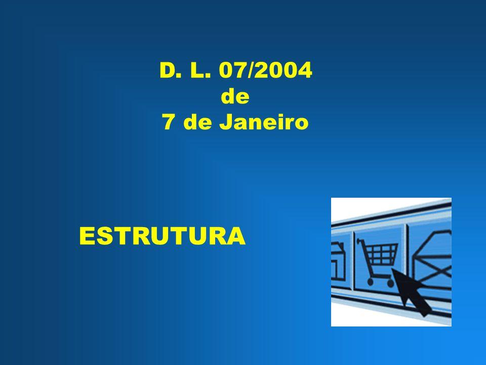 D. L. 07/2004 de 7 de Janeiro ESTRUTURA