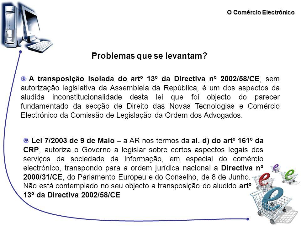 O Comércio Electrónico Problemas que se levantam? A transposição isolada do artº 13º da Directiva nº 2002/58/CE, sem autorização legislativa da Assemb