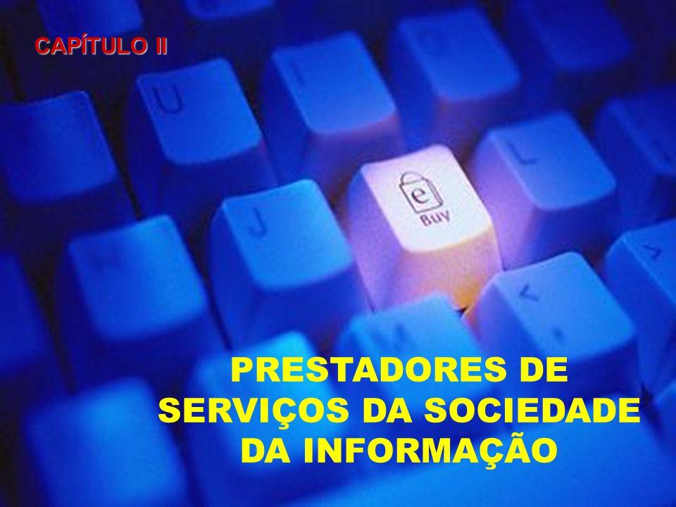 CAPÍTULO II PRESTADORES DE SERVIÇOS DA SOCIEDADE DA INFORMAÇÃO