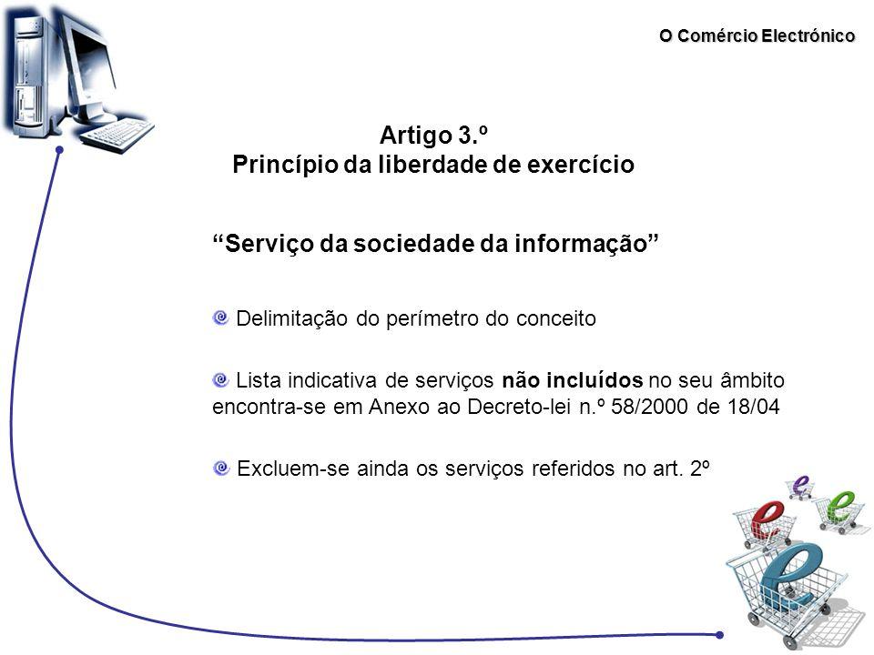 O Comércio Electrónico Artigo 3.º Princípio da liberdade de exercício Delimitação do perímetro do conceito Lista indicativa de serviços não incluídos