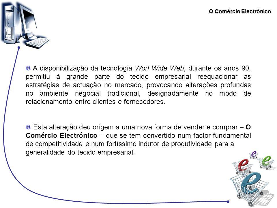 O Comércio Electrónico Assistiu-se na viragem dos anos 90 a uma acelerada privatização dos meios de telecomunicações em quase todos o mundo, impondo-se a rede aberta pela qual as empresas de comunicação deveriam deixar transitar todas as mensagens, qualquer que fosse a sua proveniência.