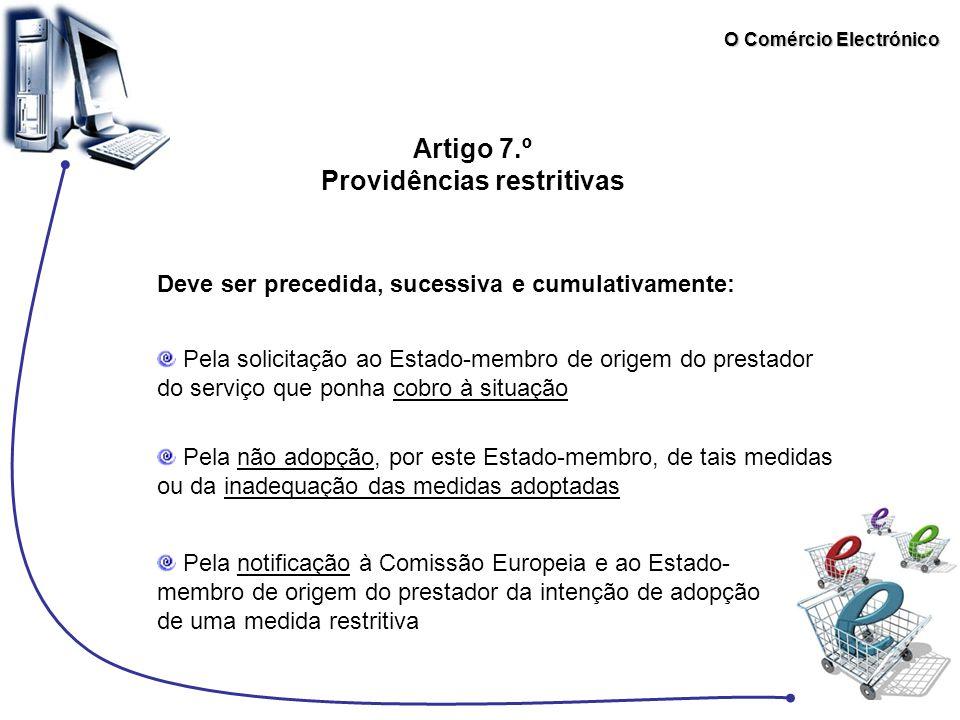 O Comércio Electrónico Artigo 7.º Providências restritivas Pela solicitação ao Estado-membro de origem do prestador do serviço que ponha cobro à situa