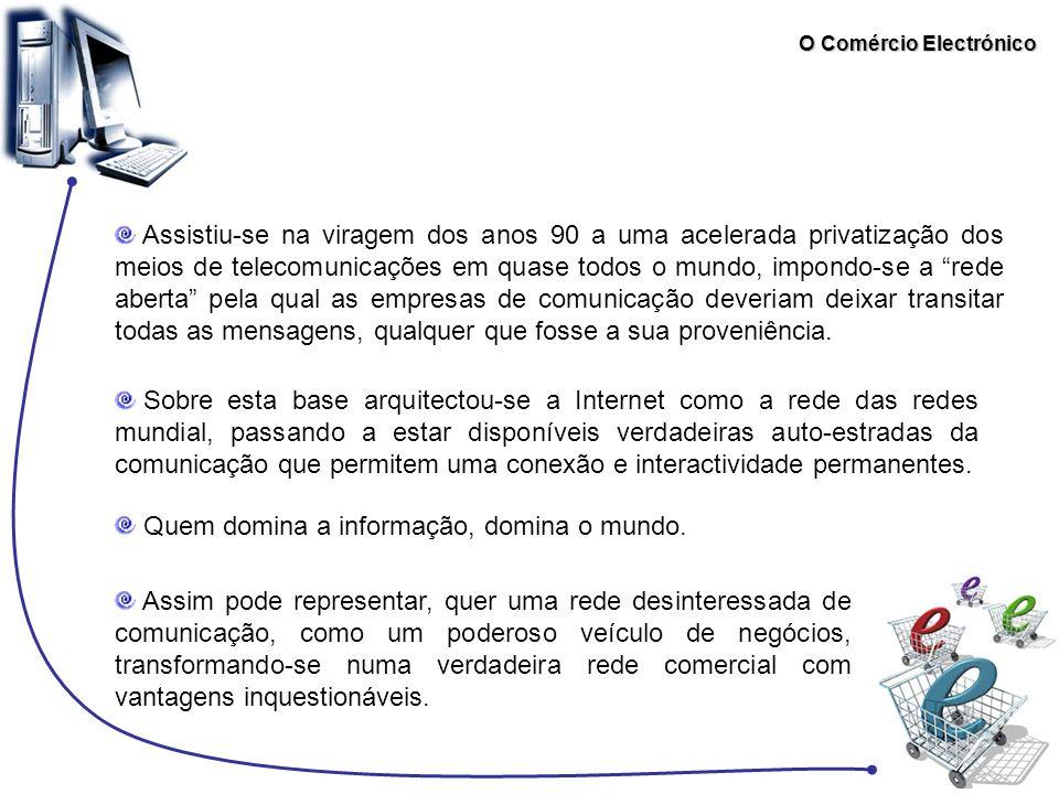 O Comércio Electrónico Artigo 4.º Prestadores de serviços estabelecidos em Portugal Estão integralmente sujeitos à lei portuguesa.