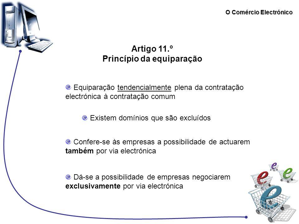O Comércio Electrónico Equiparação tendencialmente plena da contratação electrónica à contratação comum Dá-se a possibilidade de empresas negociarem e