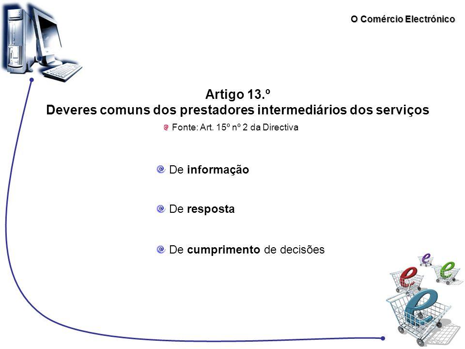 O Comércio Electrónico Artigo 13.º Deveres comuns dos prestadores intermediários dos serviços De informação De resposta De cumprimento de decisões Fon