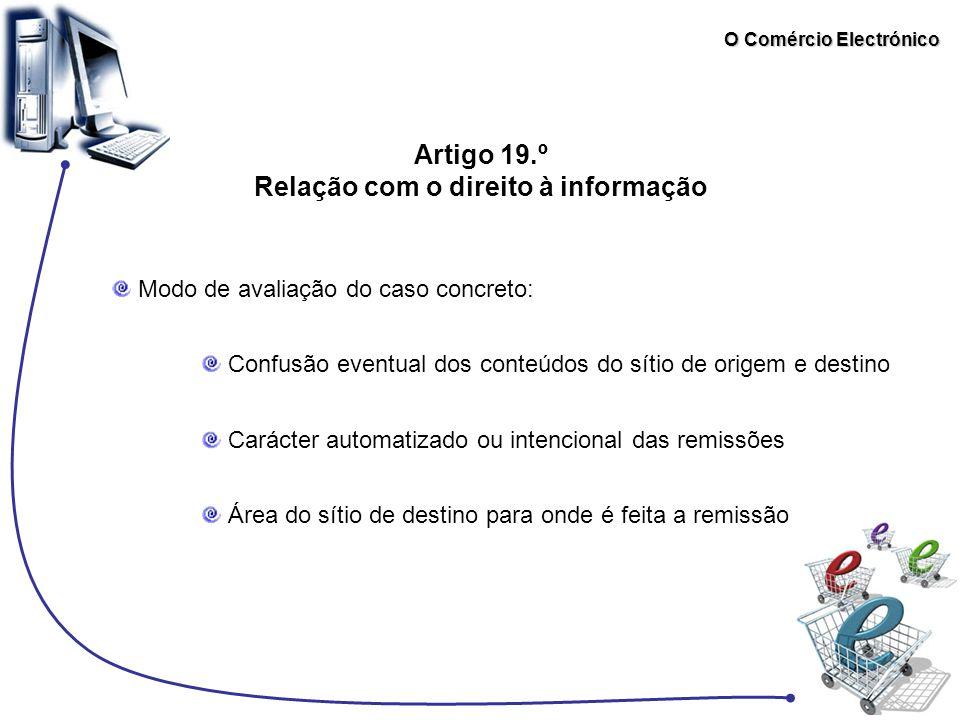 O Comércio Electrónico Artigo 19.º Relação com o direito à informação Modo de avaliação do caso concreto: Confusão eventual dos conteúdos do sítio de