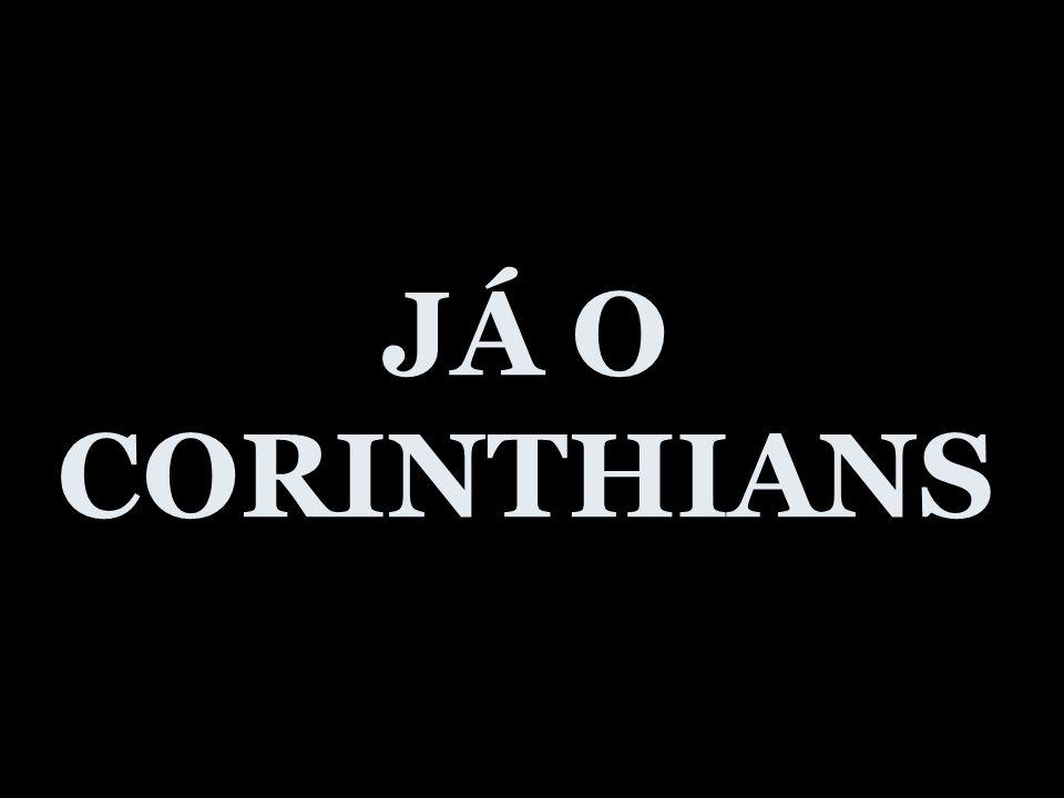 JÁ O CORINTHIANS