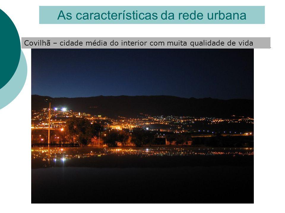 As características da rede urbana Covilhã – cidade média do interior com muita qualidade de vida
