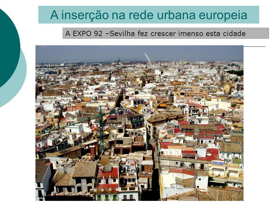 A EXPO 92 –Sevilha fez crescer imenso esta cidade
