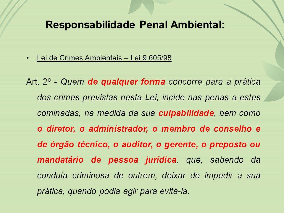 •Lei de Crimes Ambientais – Lei 9.605/98 Art.
